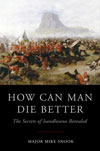 How Can Man Die Better: The Secrets of Isandhlwana Revealed